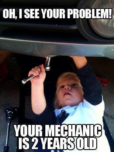LOLHeaven.com | Oh I see your problem… your mechanic is 2 years old